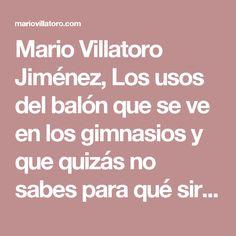 Mario Villatoro Jiménez, Los usos del balón que se ve en los gimnasios y que quizás no sabes para qué sirve – Empresario salvadoreño en Costa Rica
