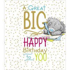 Big Happy Birthday Me to You Bear Card Happy Birthday Bear, Teddy Bear Birthday, Happy Birthday Cards, Birthday Fun, Birthday Wishes For Kids, Birthday Card Sayings, Birthday Greetings, Birthday Quotes, Bear Card