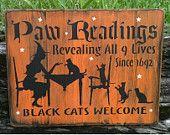 Paw Readings Black Cats Welcome OOAK Painted Handmade Primitive Halloween/Wiccan Wood Sign. via Etsy. Halloween Signs, Halloween Cat, Holidays Halloween, Happy Halloween, Halloween Decorations, Haunted Halloween, Halloween Ideas, Halloween Pictures, Halloween 2018