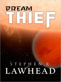Dream Thief eBook: Stephen Lawhead: Amazon.co.uk: Books