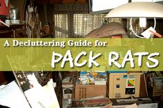A Decluttering Guide for Pack Rats