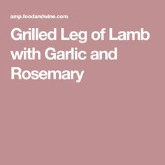 Grilled leg of lamb develops plenty of flavor, lots of delicious crust and crispy, garlicky bits in this recipe from Chez Panisse chef Cal Peternell. Grilled Leg Of Lamb, Muscle Separation, Bbq Lamb, Thing 1, Grilling Recipes, Garlic, Legs, Cooking, Kitchen