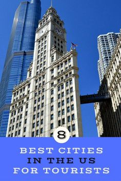 8 of the Best US Cities for Tourists - including Chicago, Seattle and New York
