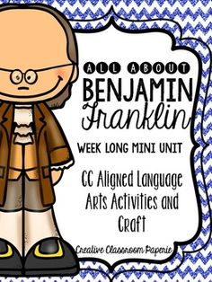Benjamin Franklin language arts mini unit {Common Core Aligned} Over 60 pages of activities, worksheets, and a craftivity to teach students about Benjamin Franklin. Please download the preview file to check out some of what is included in this packet!