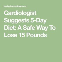 Cardiologist Suggests 5-Day Diet: A Safe Way To Lose 15 Pounds 13 Day Diet Plan, 5 Day Diet, Weight Loss Detox, Lose Weight, Loosing Weight, Cardio Diet, Heart Diet, Diabetic Meal Plan, Recipes
