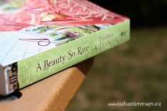 A Beauty So Rare | Tamera Alexander // an excellent post Civil War novel! (click pic for full review)