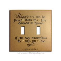 A Dumbledore quote light switch cover: | Community Post: 21 Subtle Ways To Decorate Your Home Like A Nerd