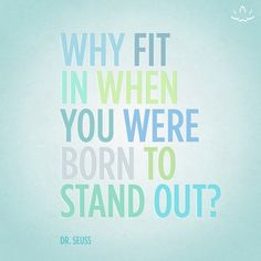 Why fit in when you were born to stand out? -Dr. Seuss | #iamBEYOND | Beyond Yoga | #bebodyproud | quotes | inspirational quotes | love yourself