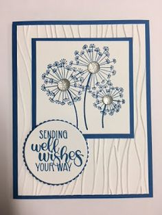 """Dandelion Wishes, Get Well Card, Stampin' Up! Catalog - - The new """"Dandelion Wishes"""" set is so much fun to play with. You can add as much or as little color you want. Today I made a monochromatic. Making Greeting Cards, Greeting Cards Handmade, Masculine Birthday Cards, Masculine Cards, Dandelion Wish, Handmade Stamps, Stamping Up Cards, Rubber Stamping, Embossed Cards"""
