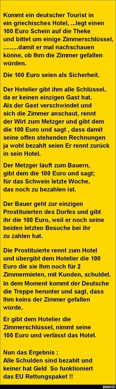 Kommt ein deutscher Tourist in ein griechisches Hotel. Funny Facts, Funny Jokes, Hilarious, Man Humor, True Words, Funny Cute, Laugh Out Loud, True Stories, I Laughed