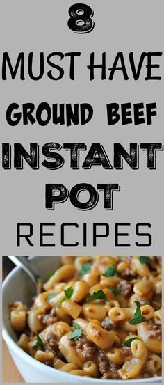 Instant Pot Cooking is HOT HOT HOT right now. I've pulled together the 8 MUST HAVE ground beef Instant Pot recipes. Easy, delicious and family friendly! #instantpot #beef