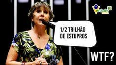 Kokay diz que no Brasil 500 bilhões de mulheres são estupradas