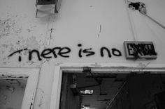 """""""There is no exit, sweetheart."""" quote back and white street art graffiti Apocalypse Aesthetic, Aesthetic Grunge, End Of The World, Wall Collage, Aesthetic Wallpapers, It Hurts, Survival, Photo Wall, Black And White"""