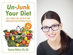 "Desiree Nielsen's new book ""Un-Junk Your Diet: How to Shop, Cook and Eat to Fight Inflammation and Feel Better Forever"" (Skyhorse Publishing) aims to inspire readers to simplify their diets and eat real food."
