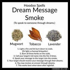 Hoodoo tip - dream message smoke Hoodoo Spells, Magick Spells, Witch Spell Book, Voodoo Hoodoo, Herbal Magic, Into The Fire, Love Spells, The Conjuring, Spelling