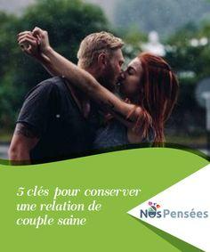 5 clés pour conserver une relation de couple saine Nous allons #partager avec vous les différentes clés pour maintenir une #relation de couple saine, pour la #consolider et pour respecter l'autre. #Emotions