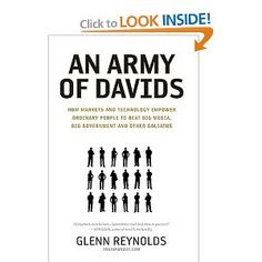 An Army of Davids: How Markets and Technology Empower Ordinary People to Beat Big Media, Big Government, and Other Goliaths: Glenn Reynolds: 9781595550545: Amazon.com: Books