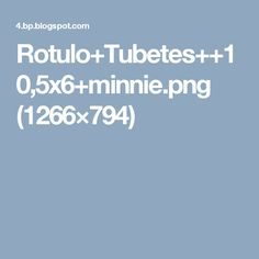 Rotulo+Tubetes++10,5x6+minnie.png (1266×794)