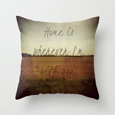 Home is Wherever I'm With You Throw Pillow by Josrick - $20.00