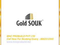 8882512345 Gold Souk Coming Soon in sector 17 sohna by Mnc Propmart via slideshare