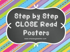 Step-by-Step CLOSE Read Posters FREEBIE! Great for upper elementary students... a step-by-step guide to Close Reading.