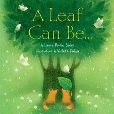 """""""A Leaf Can Be..."""" By Laura Purdie Salas and illustrated by Violeta Dabija // This really is a fantastic imaginative non-fiction book. It is beautifully illustrated with fun rhyming text that is a also informative about all the ways that leaves are useful. When you add the author's terrific explanations and glossary it would make a great addition to a primary classroom's plant study unit."""