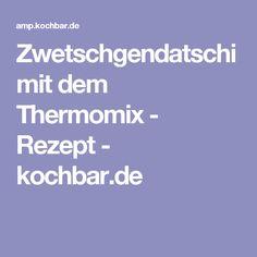 Zwetschgendatschi mit dem Thermomix - Rezept - kochbar.de