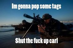 Shut the fuck up Carl! (memes): Carl...that is an over used song ...
