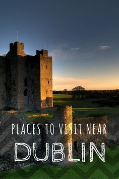 Places to visit near Dublin