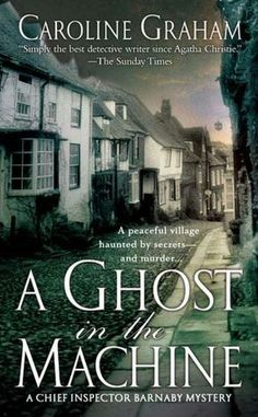A Ghost in the Machine (Chief Inspector Barnaby Series Caroline Graham's delightful cozy village mysteries, which inspired the continuing Midsomer Murders series starring Inspector Barnaby. I Love Books, New Books, Good Books, Books To Read, Best Mysteries, Cozy Mysteries, Murder Mysteries, Detective, Midsomer Murders