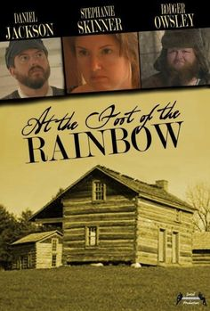 At the Foot of the Rainbow (2014) - a screenplay based on the novel of the same name by Indiana author, Gene Stratton Porter.  This poster's photo was shot by Brenda Jo Reutebuch Photography.  And Brenda Jo portrayed the Farmer's wife, Mrs. Stratton, in this one.