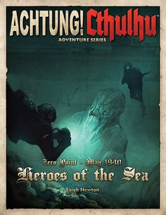 Achtung! Cthulhu: Heroes of the Sea - Revised Edition