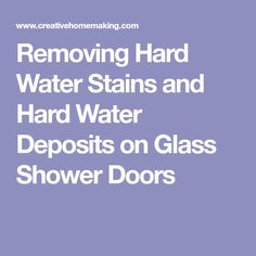Removing Hard Water Stains and Hard Water Deposits on Glass Shower Doors