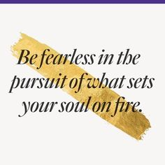 Set your soul on fire. #quotes www.instagram.com/levoleague