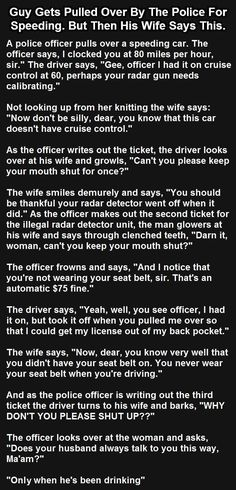 Guy Gets Pulled Over By The Police For Speeding But Then His Wife Says This funny jokes story lol funny quote funny quotes funny sayings joke humor stories marriage humor