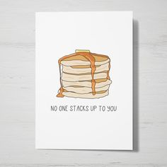 No One Stacks Up To You Greeting Card, Love You Card, Valentine's Day Card, Pancakes Card, Best frie Bday Cards, Funny Birthday Cards, Birthday Puns, Birthday Humorous, Birthday Sayings, Sister Birthday, Diy Birthday, Birthday Images, Fathers Day Quotes
