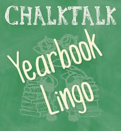 Definitions for all those crazy yearbook words! #Yearbook #YearbookAdvisor