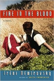Fire in the Blood by Irene Nemirovsky