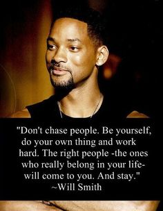 Don't Chase People - Tap to see more inspirational famous people quotes! - @mobile9