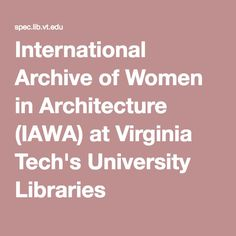 International Archive Of Women In Architecture IAWA