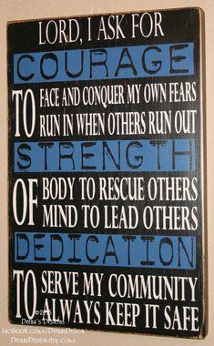 Police Sign, Police Officer Sign, LEO,Police Decor, LEO Gift, LEO Sign, Thin Blue Line, Police Decor- I Ask For Courage Strength Dedication