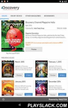 Discovery Channel Magazine  Android App - playslack.com , Discovery Channel Magazine India, published by the India Today Group, is a monthly magazine boasting premium content based on original and in-depth left-field research. Featuring world-class photography and infographics, the stories are presented with a good dose of humour, insight and attitude, making the eclectic range of topics, from history and mathematics to forensics and gaming, immediately accessible to readers. Plus, there's…