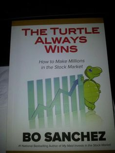 It's highly possible that a Turtle investor can out-earn a good trader in th long-term -- Bo Sanchez bosanchezmembers. Book Authors, Books, Make Millions, Investors, Stock Market, Bestselling Author, Maid, Online Business, Turtle