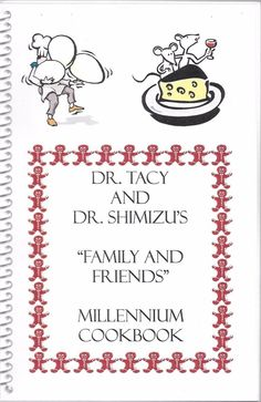 Dr. Tacy and Dr. Shimizu's Family and Friends Millennium Cookbook Spiral Bound