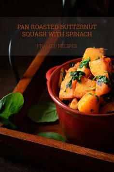 Pan roasted butternut squash with baby spinach – perk it up some cayenne pepper & a dash of aromatic garam masala – a flavorful accompaniment. Ready in minutes.