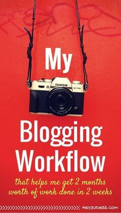 My Blogging Workflow that helps me get two months worth of work done in two weeks! | Blogging for Beginners | Productivity Tips for Bloggers