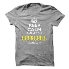 Keep Calm And Let CHURCHILL Handle It - #hoodie diy #hoodie zipper. GET  => https://www.sunfrog.com/Automotive/Keep-Calm-And-Let-CHURCHILL-Handle-It-ppxsojbbdz.html?id=60505