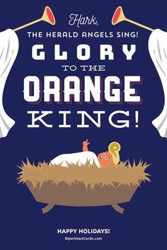 Hark, the Herald Angels Sing! Glory to the Orange King!  #InspiringAction #BipartisanCards  ...