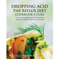 Dropping Acid: The Reflux Diet Cookbook & Cure [Jamie Koufman, Jordan Stern, Marc Michel Bauer] on . *FREE* shipping on qualifying offers. Dropping Acid: The Reflux Diet Cookbook & Cure is the first book to offer a nontraditional diet to help cure reflux Low Acid Recipes, Acid Reflux Recipes, Gerd Diet, Reflux Diet, Lpr Reflux, Stop Acid Reflux, Acid Reflux Remedies, Diet Books, Foods To Avoid