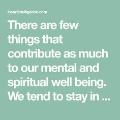 There are few things that contribute as much to our mental and spiritual well being. We tend to stay in our known circles because of the safety and familiarity of those groups, but doing so limits your true potential.